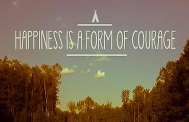 happiness-is-a-form-of-courage-12.jpg